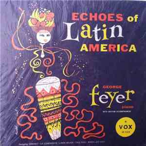 George Feyer - Echoes Of Latin America (Ecos De América Latina) mp3 flac download