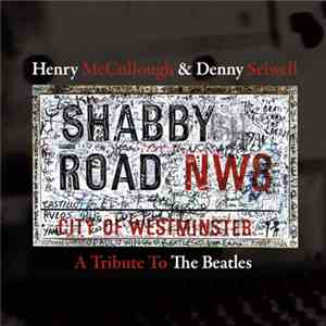 Henry McCullough & Denny Seiwell - Shabby Road - A Tribute To The Beatles mp3 flac download