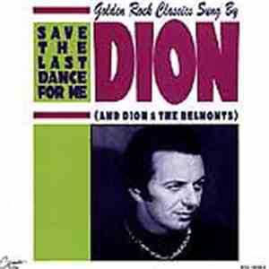 Dion  And Dion & The Belmonts - Save The Last Dance For Me: Golden Rock Classics Sung By Dion (And Dion & The Belmonts) mp3 flac download