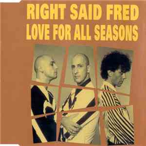 Right Said Fred - Love For All Seasons mp3 flac download