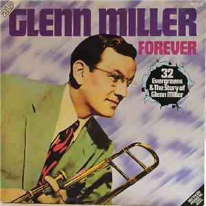 Glenn Miller And His Orchestra - Forever mp3 flac download
