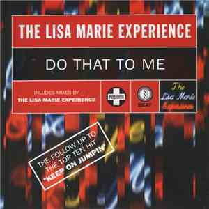 The Lisa Marie Experience - Do That To Me mp3 flac download
