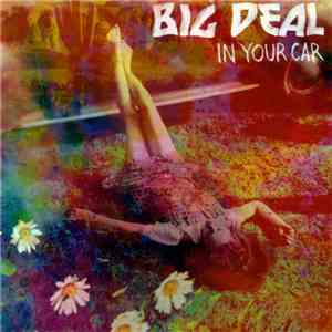 Big Deal  - In Your Car mp3 flac download