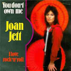 Joan Jett - You Don't Own Me / I Love Rock'n Roll mp3 flac download