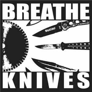 Breathe Knives - Breathe Knives mp3 flac download