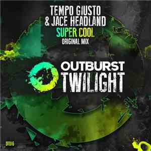 Tempo Giusto & Jace Headland - Super Cool mp3 flac download