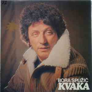 Bora Spužić Kvaka - Bora Spužić Kvaka mp3 flac download