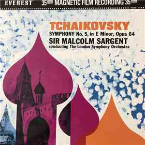 Tchaikovsky - London Symphony Orchestra, Sir Malcolm Sargent - Symphony No. 5, In E Minor, Opus 64 mp3 flac download