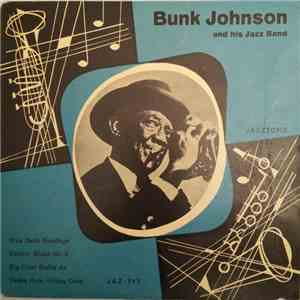 Bunk Johnson And His Jazz Band - Blue Bells Goodbye mp3 flac download