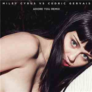 Miley Cyrus vs Cedric Gervais - Adore You (Remix) mp3 flac download