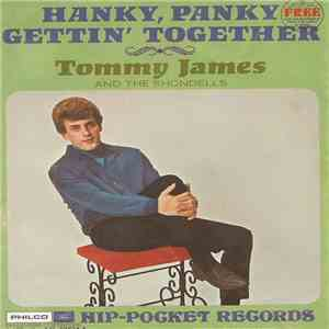 Tommy James And The Shondells - Hanky Panky / Gettin' Together mp3 flac download