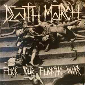Death March - Fuck Your Fucking War mp3 flac download