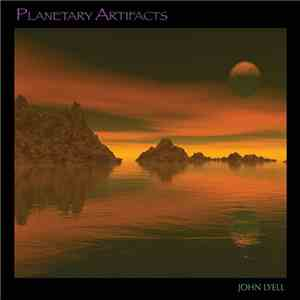 John Lyell - Planetary Artifacts mp3 flac download