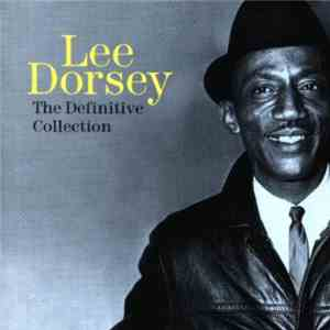 Lee Dorsey - The Definitive Collection mp3 flac download