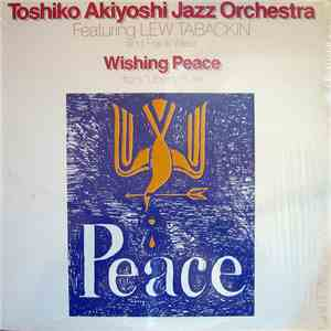 "Toshiko Akiyoshi Jazz Orchestra Featuring Lew Tabackin and Frank Wess - Wishing Peace From ""Liberty Suite"" mp3 flac download"