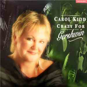 Carol Kidd - Crazy For Gershwin mp3 flac download