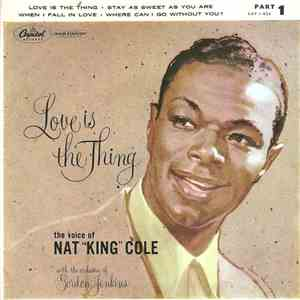 "Nat ""King"" Cole - Love Is The Thing - Part 1 mp3 flac download"