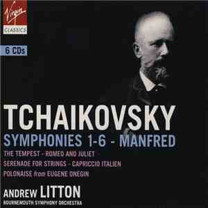 Tchaikovsky, Andrew Litton, Bournemouth Symphony Orchestra - Symphonies & Orchestral Works mp3 flac download