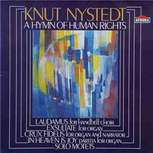 Knut Nystedt - A Hymn Of Human Rights mp3 flac download