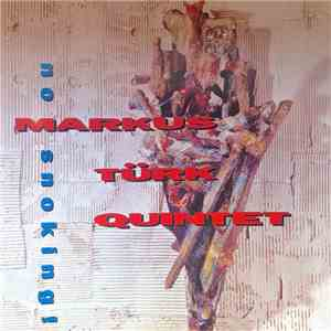 Markus Türk Quintet - No Snoking! mp3 flac download
