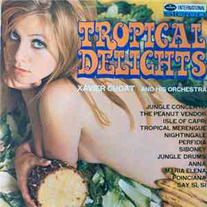 Xavier Cugat And His Orchestra - Tropical Delights mp3 flac download