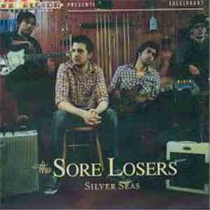 The Sore Losers - Silver Seas