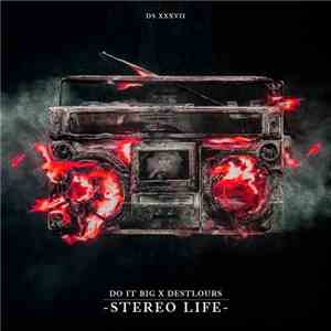 Do It Big  X Destlours - Stereo Life mp3 flac download