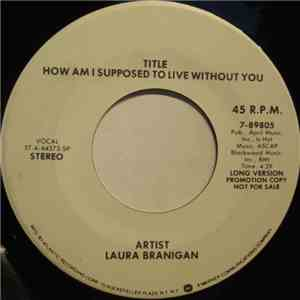 Laura Branigan - How Am I Supposed To Live Without You mp3 flac download